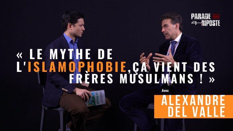 Alexandre Del Valle : « Le mythe de l'islamophobie, ça vient des frères musulmans ! » [Vidéo]