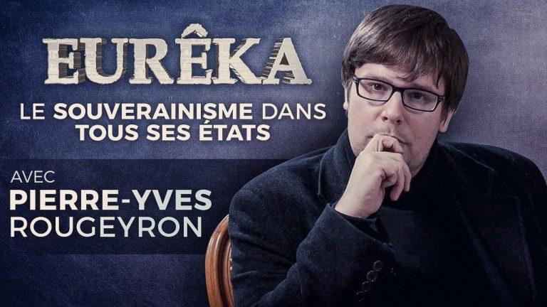 Le souverainisme dans tous ses États avec Pierre-Yves Rougeyron [Vidéo]