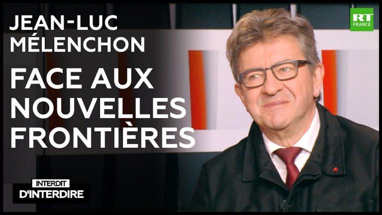 Interdit d'interdire – Jean-Luc Mélenchon face aux nouvelles frontières