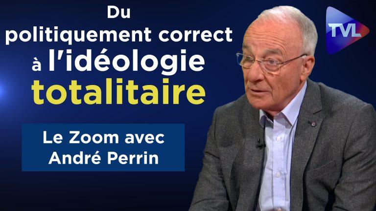 André Perrin. Du politiquement correct à l'idéologie totalitaire