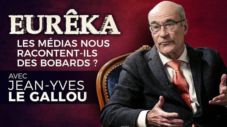 Les médias nous racontent-ils des bobards ? Avec Jean-Yves Le Gallou – EURÊKA