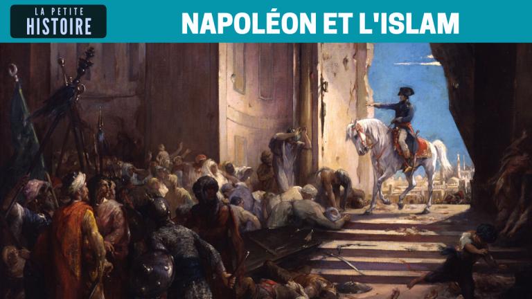La Petite Histoire. Napoléon était-il musulman ?