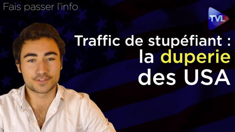 Trafic de stupéfiant (3<sup>ème</sup> partie) : la duperie des États-Unis
