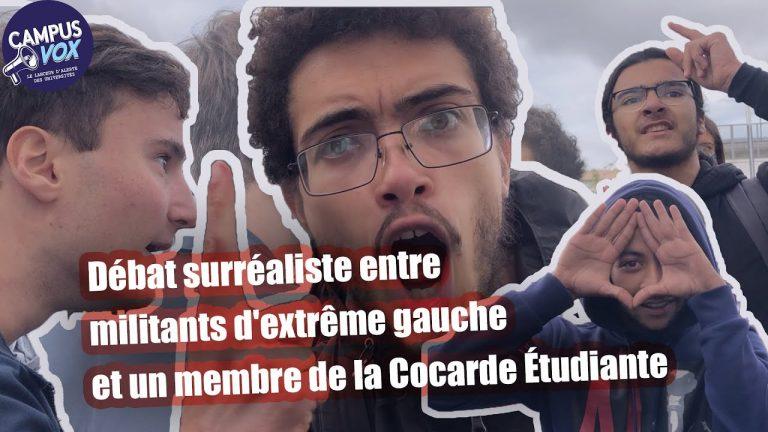 Débat surréaliste entre militants d'extrême gauche et membre de la Cocarde Étudiante