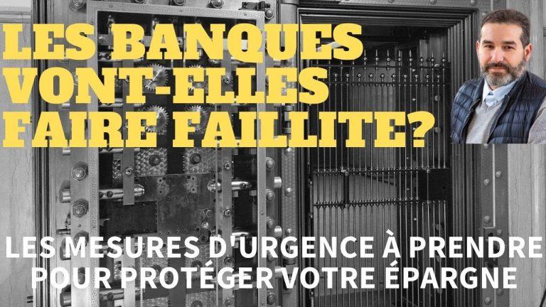 Crise, effondrement, les banques vont elles faire faillite ? Comment protéger son épargne….