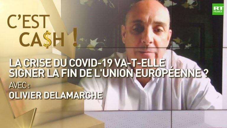 La crise du Covid-19 va-t-elle signer la fin de l'Union européenne ?