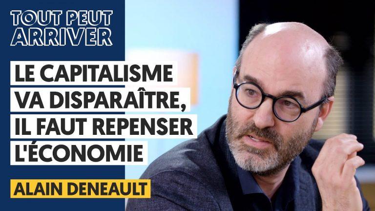 Alain Denault : « Le capitalisme va disparaitre, il faut repenser l'économie »