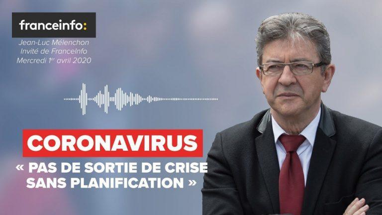 Jean-Luc Mélenchon sur le Coronavirus : « Pas de sortie de crise sans planification »