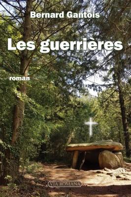 Bernard Gantois (Les Guerrières) : « L'origine du mal est le vide spirituel : il faut le combler »
