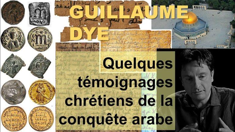 Histoire. Quelques témoignages chrétiens de la conquête arabe au VIIe siècle