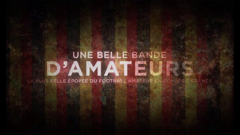 Football. Une belle bande d'Amateurs : le documentaire sur l'épopée de Calais (1999/2000)