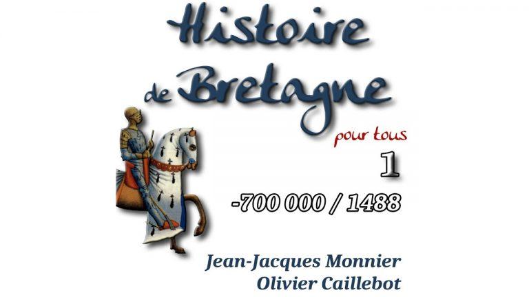 «Histoire de Bretagne pour tous», par Jean-Jacques Monnier et Olivier Caillebot.