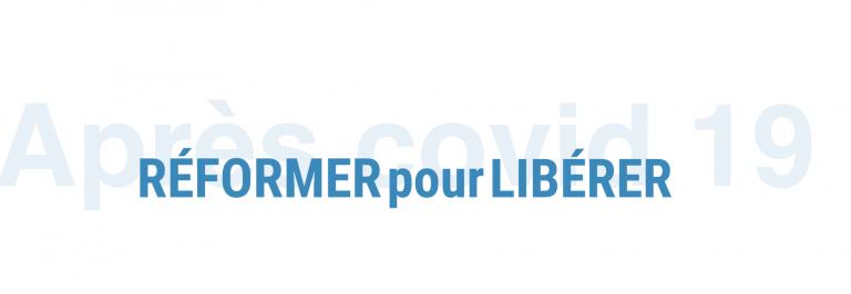 Réformer pour libérer. Un programme de réformes pour « libérer la France »