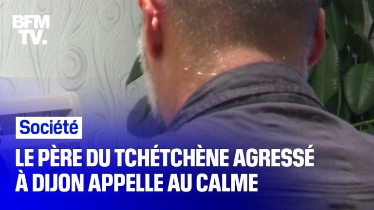 Le père du jeune tchétchène agressé à Dijon le 10 juin raconte ce qu'a vécu son fils