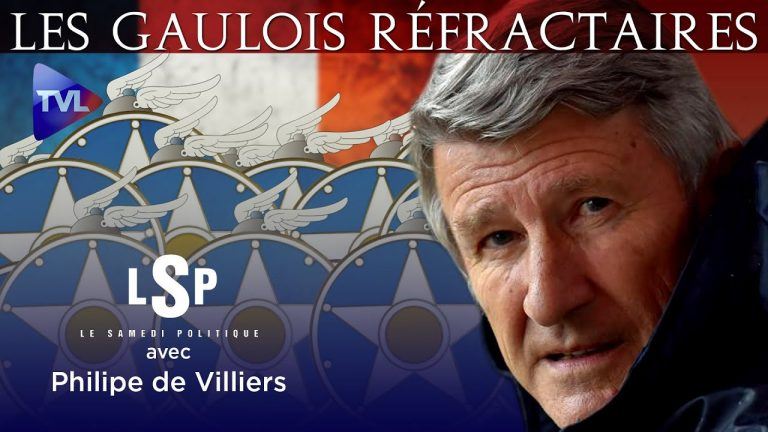 Qui veut la peau des Gaulois Réfractaires ? – Le Samedi Politique avec Philippe de Villiers