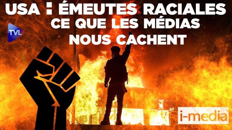 I-Média n°301 – USA. Émeutes raciales : ce que les médias cachent