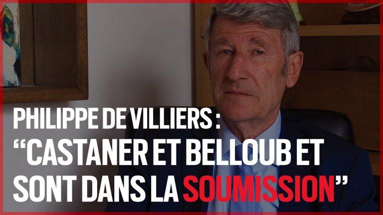 Philippe de Villiers : « Castaner et Belloubet sont dans la soumission »