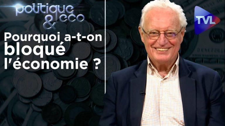 Pourquoi a-t-on bloqué l'économie ? – Politique & Eco n°257 avec Charles Gave