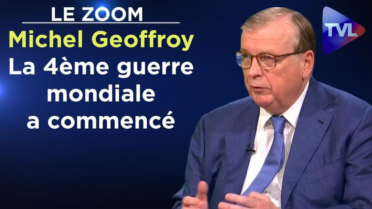Michel Geoffroy : « Nous sommes en pleine 4ème guerre mondiale ! »