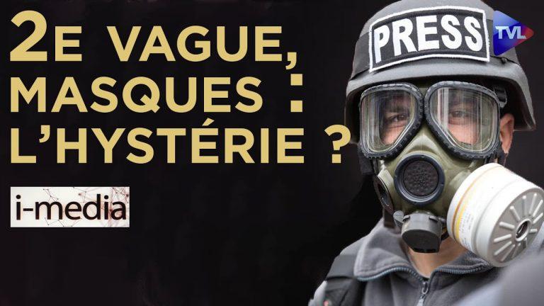 I-Média n°310. Covid-19, 2ème vague, masques… L'hystérie ?