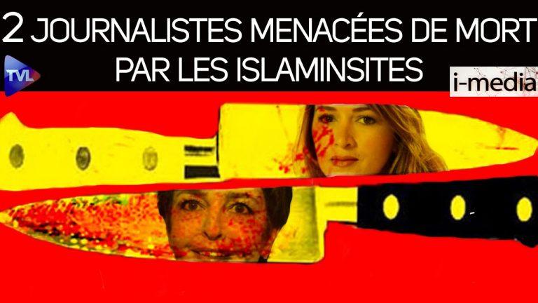 I-Média n°314. Deux journalistes menacées de mort par des islamistes