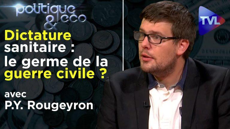 Dictature sanitaire : le germe de la guerre civile ? Par Pierre-Yves Rougeyron