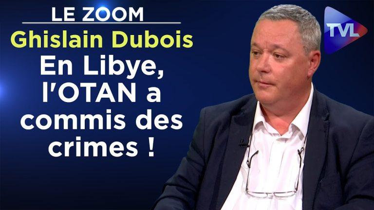 Ghislain Dubois : « En Libye, l'OTAN a commis des crimes ! »