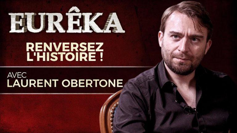 Renversez l'Histoire ! Avec Laurent Obertone