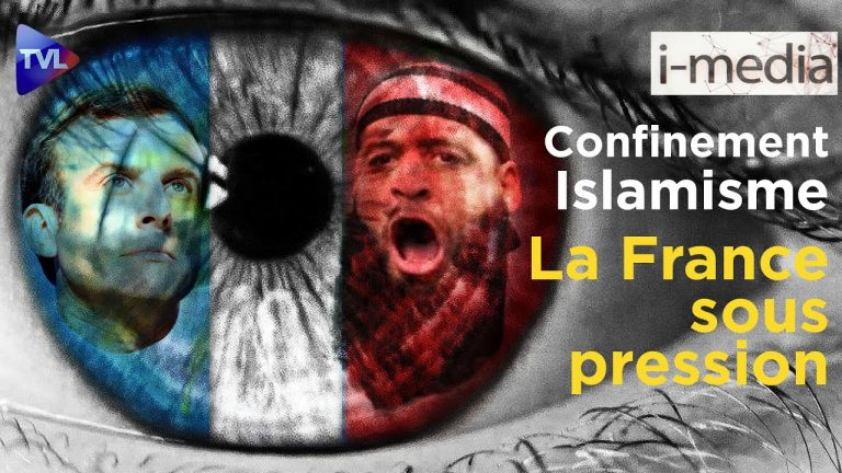 I-Média n°320 – Confinement, attentats islamistes… La France sous pression