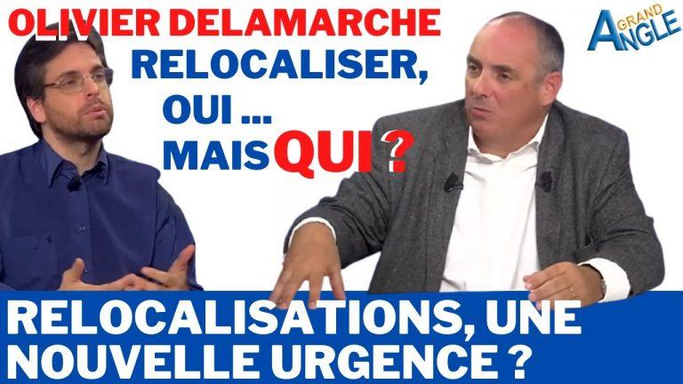 Olivier Delamarche sur les Relocalisations : mais qui va revenir ?
