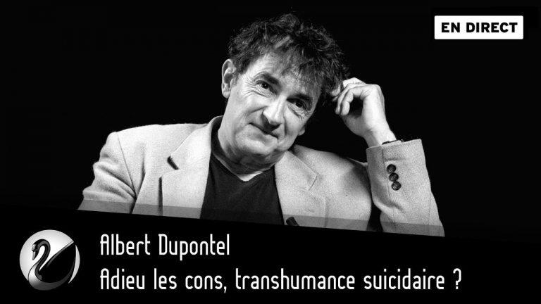 Adieu les cons, transhumance suicidaire ? Avec Albert Dupontel