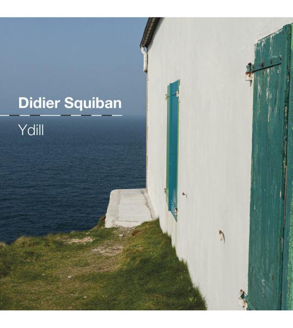 Découvrez Ydill, le nouvel album de Didier Squiban