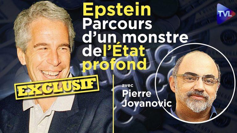 Epstein : parcours d'un monstre de l'Etat profond. Par Pierre Jovanovic