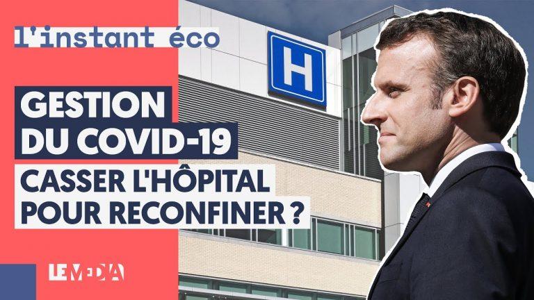 Gestion du Covid-19. Casser l'hôpital pour reconfiner ?