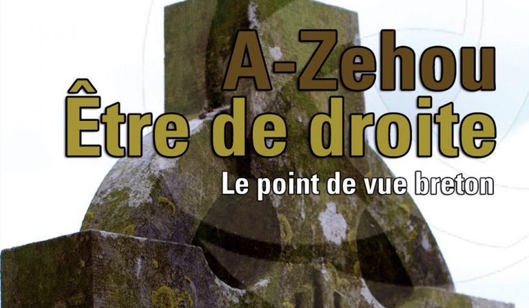 A-Zehou, être de droite : le point de vue breton