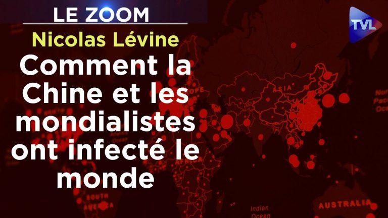 Covid-19 : Comment la Chine et les mondialistes ont infecté le monde ? Par Nicolas Lévine