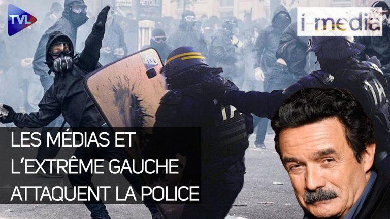 I-Média n°325 – Les médias et l'extrême gauche attaquent la police