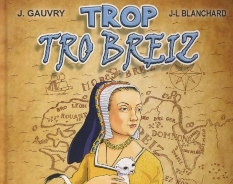 «Trop tro breiz», une bande dessinée sur les pas de la Duchesse Anne