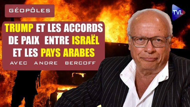 Trump et les accords de paix entre Israël et les pays arabes. Géopoles avec André Bercoff
