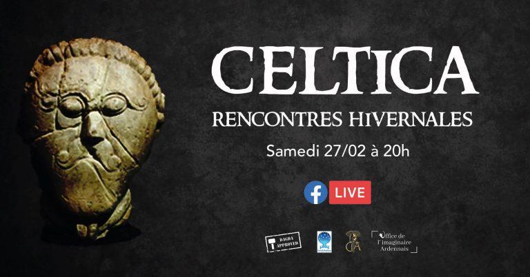 Celtica, rencontres hivernales. En live samedi sur Facebook