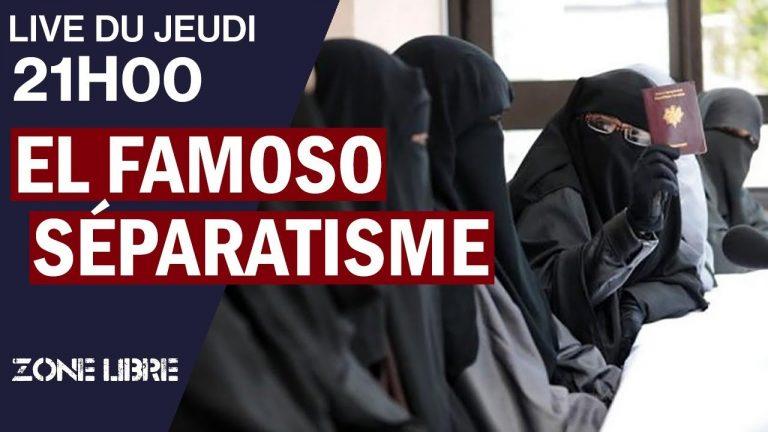 Séparatisme ou Islamisme ?