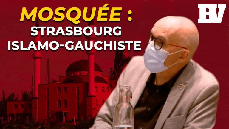 Mosquée : Strasbourg patauge dans l'islamo-gauchisme!