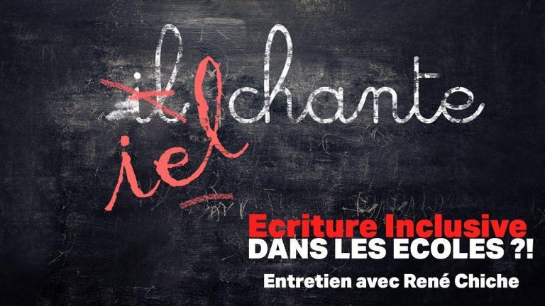 L'écriture inclusive envahit nos écoles : entretien avec René Chiche, professeur de philosophie