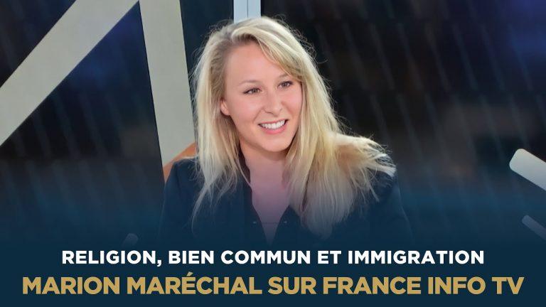 Religion, immigration, bien commun. Marion Maréchal s'explique
