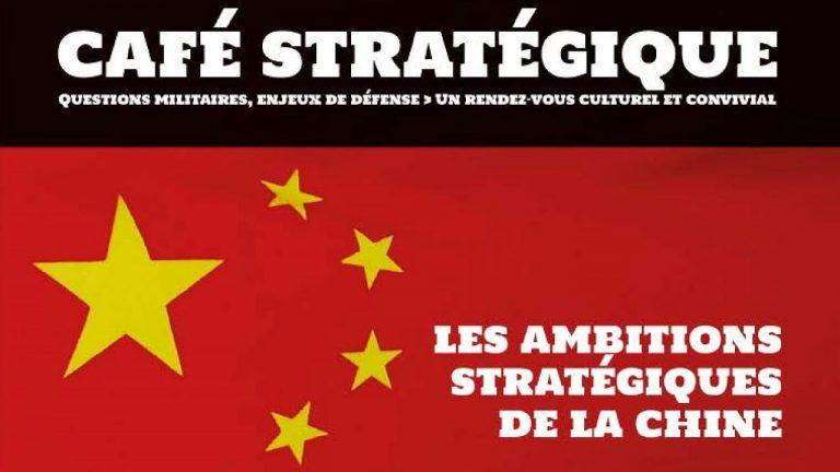 Conférence. Les ambitions stratégiques de la Chine