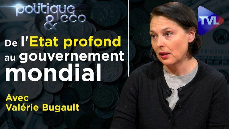 De l'Etat profond au gouvernement mondial – Politique & Eco n°291 avec Valérie Bugault
