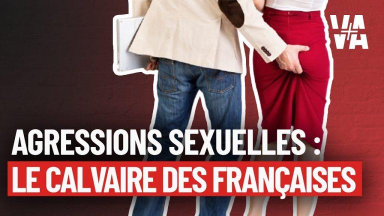 Agressions sexuelles : le CALVAIRE des Françaises