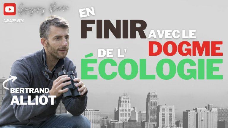 En finir avec le dogme de l'écologie ! Dialogue avec Bertrand Alliot