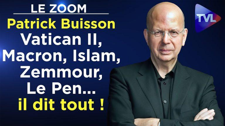 Patrick Buisson : Vatican II, Macron, Islam, Zemmour, Le Pen… il dit tout !