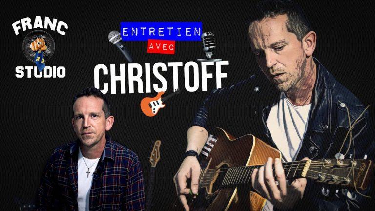 Entretien avec le chanteur Christoff (Par Franc Studio)
